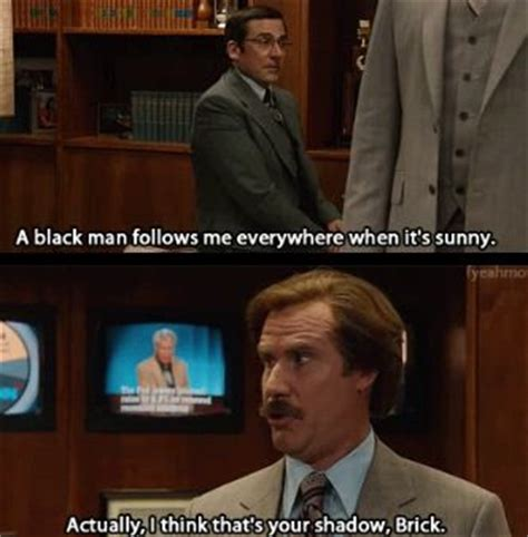 Anchorman Brick I L Quotes by Brick Tamland Thinks A Black Is Following Him