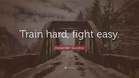 alexander suvorov quote train hard fight easy