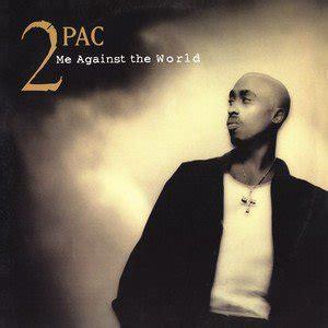 2pac me against the world lyrics genius lyrics