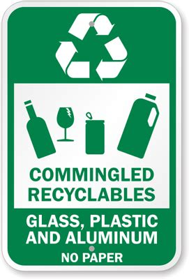commingled recyclables glass plastic  aluminum sign