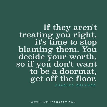 Doormat Quotes by It S Time To Stop Blaming Them Live Happy Doormat