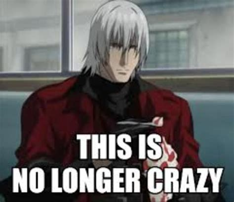 Devil May Cry Memes - dante s reaction to dmc devil may cry know your meme