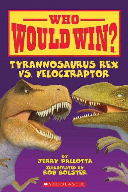 barnes and noble ta tyrannosaurus rex vs velociraptor who would win by