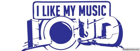 I Like My Music Loud Facebook Cover