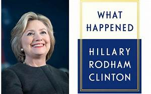 """What to Expect From Hillary Clinton's New Book """"What ..."""