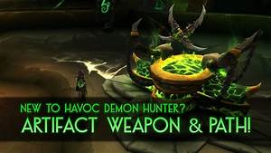 New To Havoc Demon Hunter  Basic Guide  Artifact Weapon
