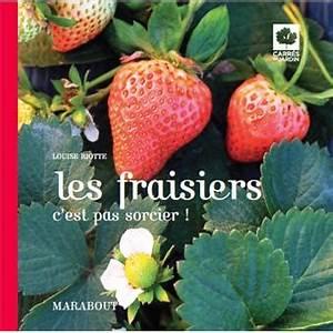 Faire Pousser Des Fraises : faire pousser ses fraises broch louise riotte livre tous les livres la fnac ~ Melissatoandfro.com Idées de Décoration