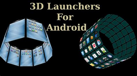 Best Free 3d Launcher Apps For Android