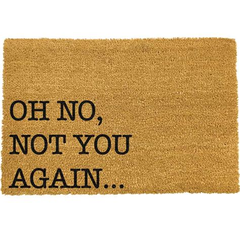 Doormat Oh No Not You Again by Not You Again Doormat Buy Uk 163 20 Free P P