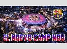El nuevo Camp Nou de Barcelona Así lucirá en 2022 YouTube