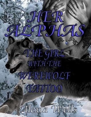 alphas  girl   werewolf tattoo   alexia wells reviews discussion