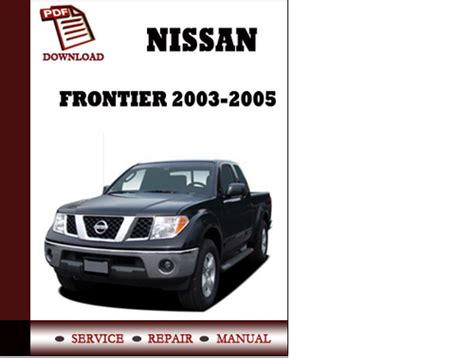 old car owners manuals 2005 nissan frontier free book repair manuals nissan frontier 2003 2004 2005 service manual repair manual pdf dow