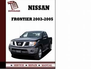 Nissan Frontier 2003 2004 2005 Service Manual Repair