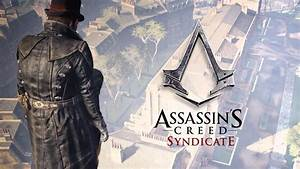 Assassin's Creed Syndicate . God save the game – Blog ...