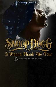 Snoop Dogg I Wanna Thank Me Tour The Wellmont Theater
