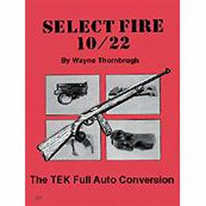Ruger 10  22 Full Auto Class Ii Gunsmith Manual