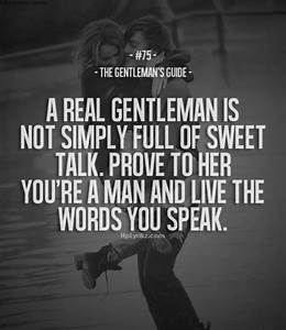 A Real Gentleman Is Not Simply Full Of Sweet Talk Pictures ...