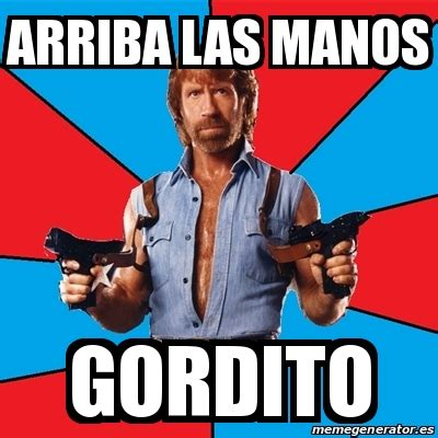 Meme Virus - meme chuck norris arriba las manos gordito 19977324