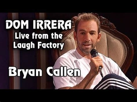 Dom Irrera Live from The Laugh Factory with Bryan Callen ...