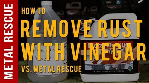 rust vinegar remover metal remove removal bath rescue comparison using