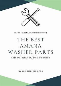 Best Amana Washer Parts Of 2020  U2013 Reviews And Buyer U0026 39 S Guide