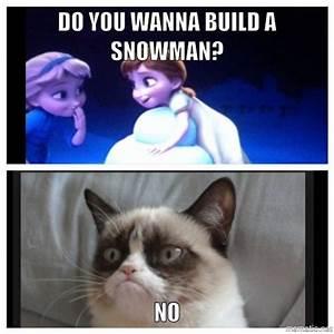 Do you wanna build a snowman? No | Humor | Pinterest ...