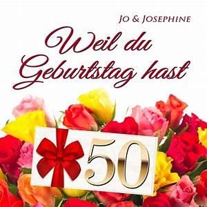 Geburtstagsbilder Zum 50 : alles gute zum 50 geburtstag mit einem lied jo josephine ~ Eleganceandgraceweddings.com Haus und Dekorationen