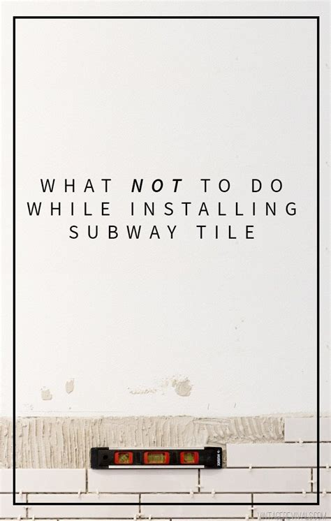 things to do after installing a template lessons i learned while installing subway tile cause i m
