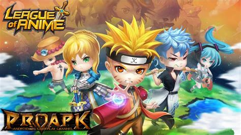game anime android league of anime gameplay ios android youtube