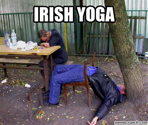 Irish Yoga Meme - irish yoga meme 28 images 35 irish yoga poses that only take a bottle of jameson to irish