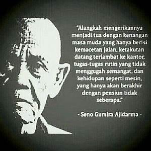 Tweet Motivasi ... Seno Gumira Quotes