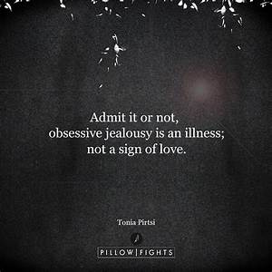 Admit it or not... Admitting Jealousy Quotes