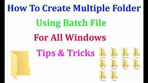 How To Create Multiple Folder Using Batch File For All Windows
