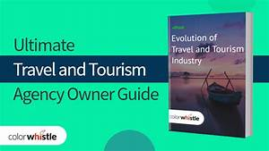 Ultimate Travel And Tourism Agency Owner Guide