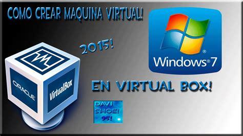 como crear maquina virtual del windows   en virtual
