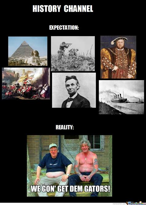 History Channel Memes - history channel by thwildman471 meme center