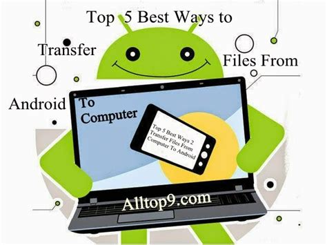 transfer data from android to android top 5 best ways to transfer files from computer to android