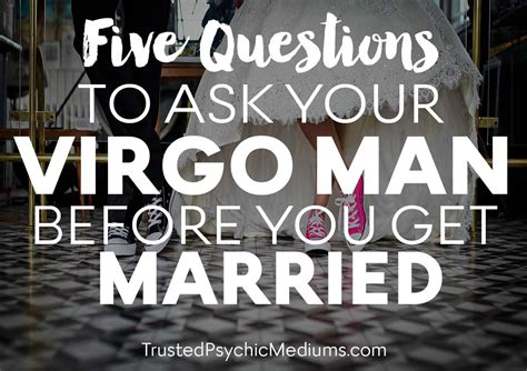 ask your virgo man these 5 questions before you think