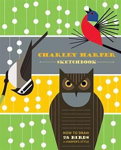 Charley Harper Sketchbook  How To Draw 28 Birds In Harper