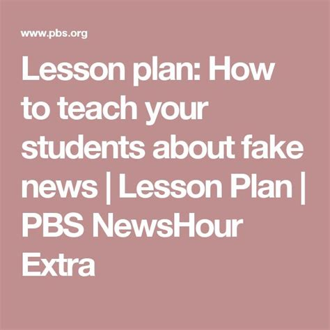 Lesson Plan How To Teach Your Students About Fake News  Lesson Plan  Pbs Newshour Extra