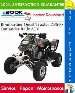 Best  U2606 U2606 2004 Bombardier Quest Traxter Ds650 Outlander Rally Atv Service Repair Manual