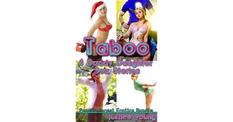Taboo 4 Daddy Daughter Sex Stories By Justice Young