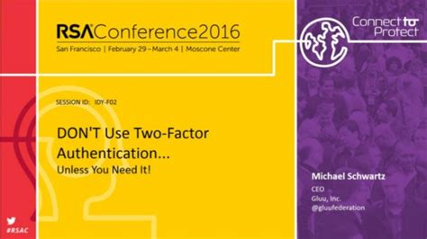rsa conference 2016 don t use two factor authentication unless yo