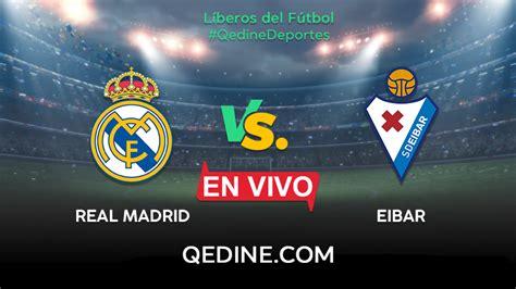 Real Madrid vs. Eibar EN VIVO: canal, hora y dónde ver el ...