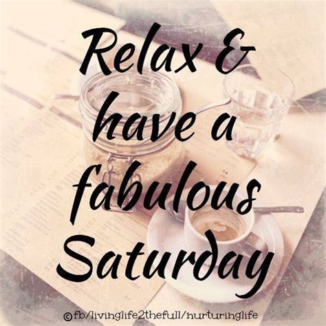Relax And Have A Fabulous Saturday Pictures, Photos, and