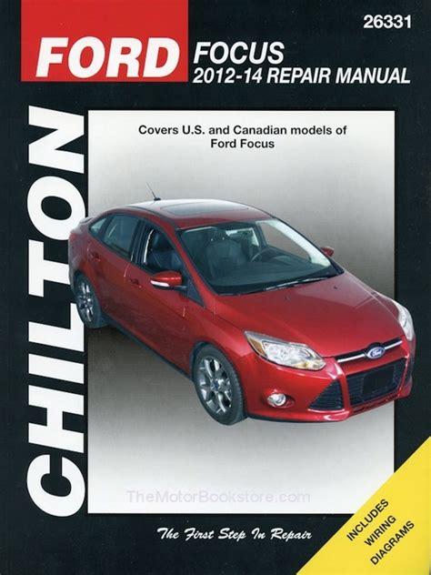 car repair manuals download 2012 ford focus auto manual ford focus repair manual 2012 2014 chilton 26331