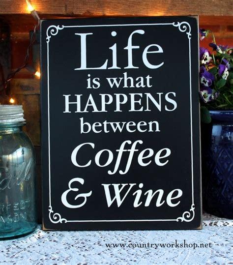 life     coffee  wine wood sign