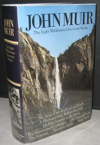 john muir   wilderness discovery books john muir