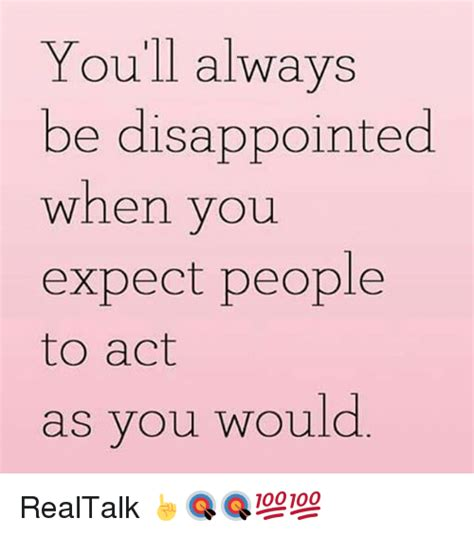 youll   disappointed   expect people