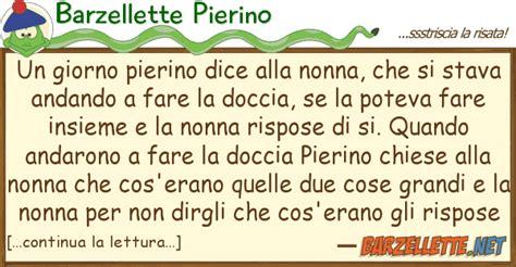 Donne Si Fanno La Doccia by Barzelletta Un Giorno Pierino Dice Alla Nonna Si